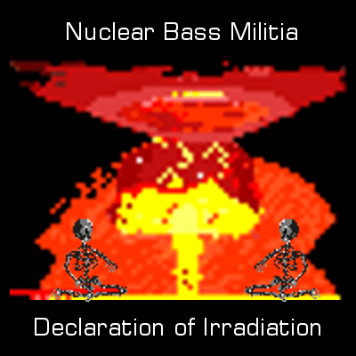 Dubstep Nuclear Bass Militia Declaration of Radiation